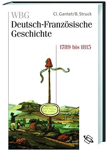 WBG Deutsch-Französische Geschichte Bd V. Revolution, Krieg und Verflechtung 1789 bis 1815: ...