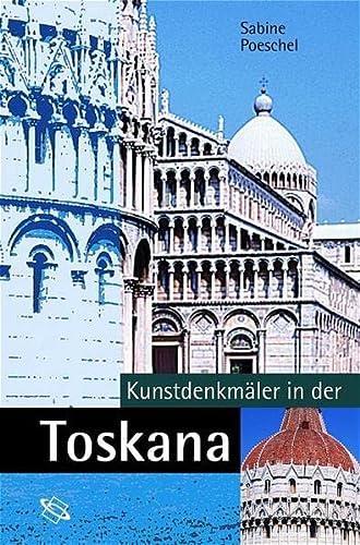 Kunstdenkmäler in der Toskana.: Sabine Poeschel