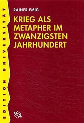 Krieg als Metapher im zwanzigsten Jahrhundert: Rainer Emig