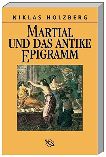 Martial und das antike Epigramm: Holzberg, Niklas