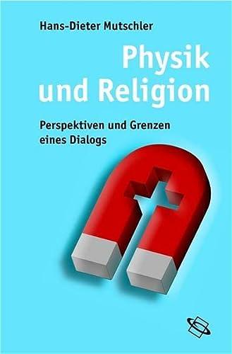 9783534157358: Physik und Religion: Perspektiven und Grenzen eines Dialogs