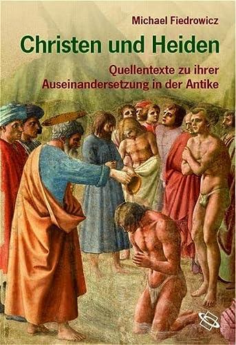 9783534157907: Christen und Heiden: Quellentexte zu ihrer Auseinandersetzung in der Antike