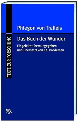 9783534159857: Das Buch der Wunder und Zeugnisse seiner Wirkungsgeschichte: Griech. /Dt