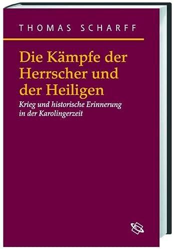Die Kämpfe der Herrscher und Heiligen: Thomas Scharff
