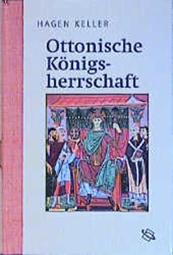 9783534159987: Ottonische Königsherrschaft. Organisation und Legimitation königlicher Macht.