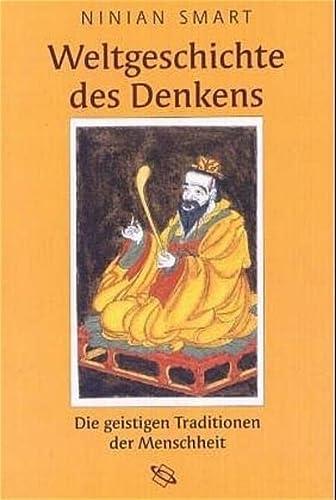 9783534160310: Weltgeschichte des Denkens. Die geistigen Traditionen der Menschheit