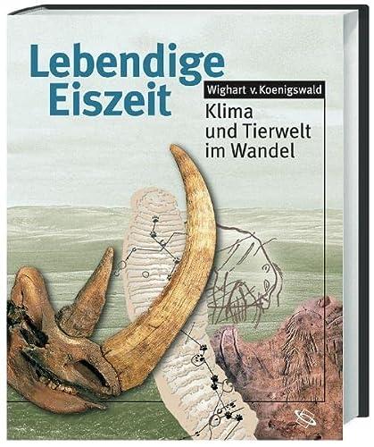 9783534162888: Lebendige Eiszeit. Klima und Tierwelt im Wandel