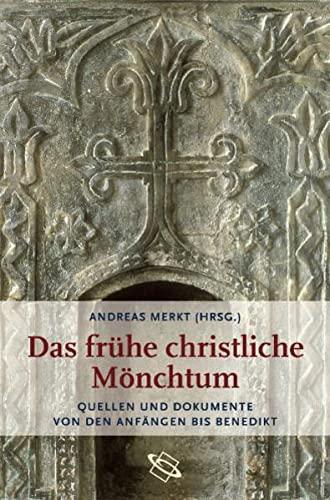 Das frühe christliche Mönchtum: Andreas Merkt