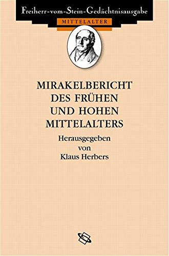 Mirakelberichte des frühen und hohen Mittelalters: Klaus Herbers
