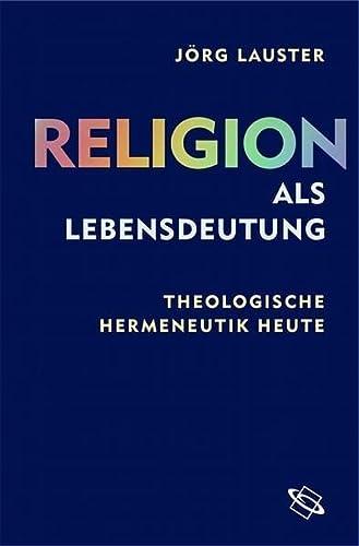 Religion als Lebensdeutung: Jörg Lauster