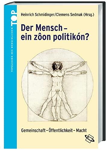 Der Mensch - ' ein zoon politikón '?: Heinrich Schmidinger