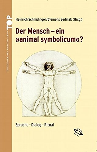 """Der Mensch - ein """"animal symbolicum""""?: Heinrich Schmidinger"""