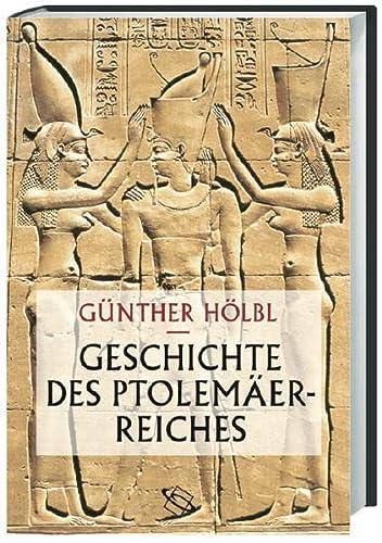 9783534176755: Geschichte des Ptolemäerreiches: Politik, Ideologie und religiöse Kultur von Alexander dem Großen bis zur römischen Eroberung