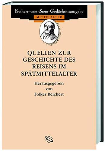 Quellen zur Geschichte des Reisens im Spätmittelalter: Folker Reichert