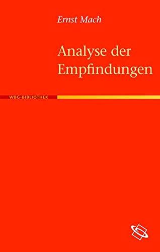 Die Analyse der Empfindungen und das Verhältnis des Physischen zum Psychischen: Ernst Mach