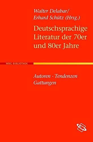 Deutschsprachige Literatur der 70er und 80er Jahre: Walter Delabar