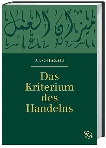 Das Kriterium des Handelns: Abu Hamid Al-Ghazali
