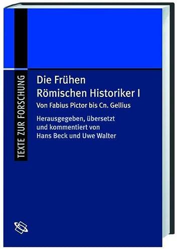 9783534190485: Die frühen Römischen Historiker: Die frühen Römischen Historiker 1. Von Fabius Pictor bis Cn. Gellius: Bd 1