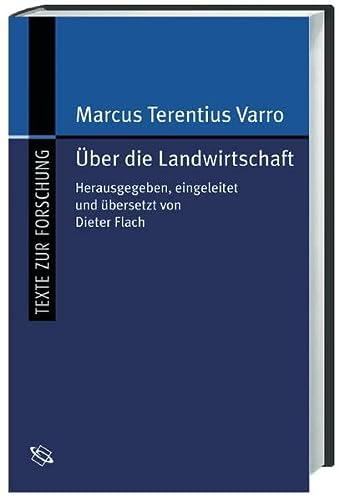 Über die Landwirtschaft: Marcus Terentius Varro