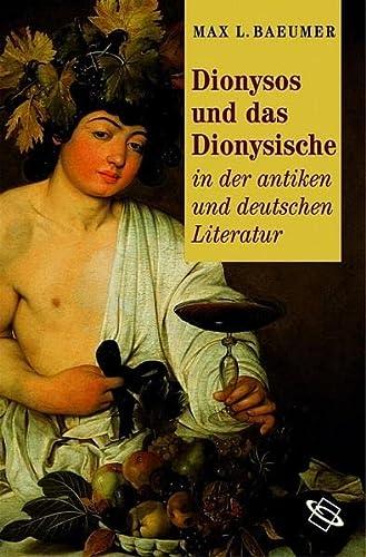 Dionysos u. das Dionysische: Max L. Baeumer