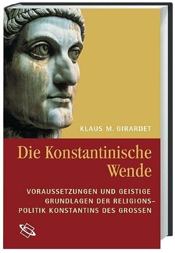 Die Konstantinische Wende: Klaus M. Girardet