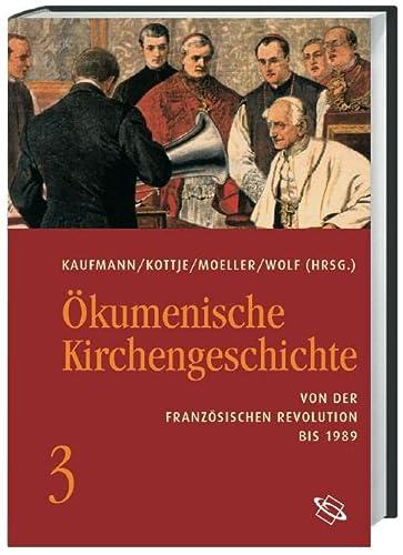 9783534192472: Ökumenische Kirchengeschichte 03: Von der Französischen Revolution bis 1989