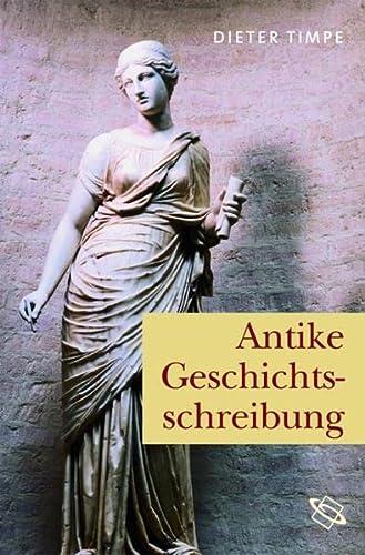 Antike Geschichtsschreibung: Dieter Timpe