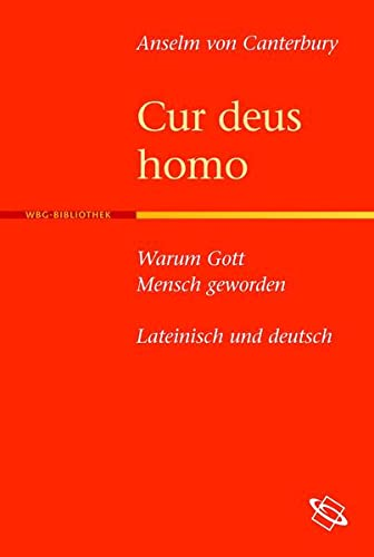 Cur deus homo - Warum Gott Mensch geworden: Anselm von Canterbury