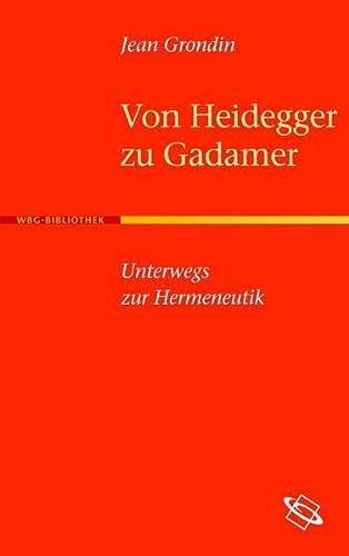 Von Heidegger zu Gadamer: Jean Grondin