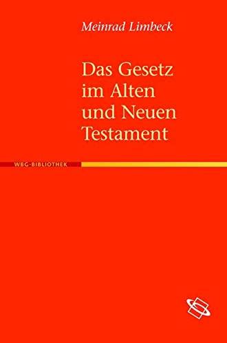 Das Gesetz im Alten und Neuen Testament: Meinrad Limbeck