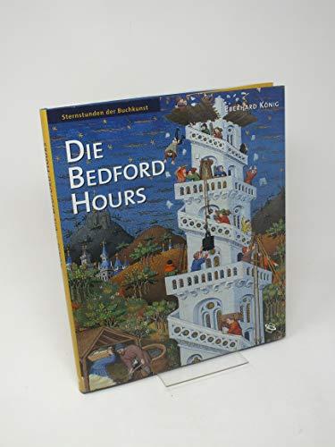 Die Bedford Hours: Das reichste Stundenbuch des: Konig, Eberhard