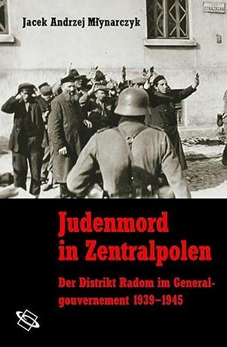 Judenmord in Zentralpolen: Jacek Andrzej Mlynarczyk