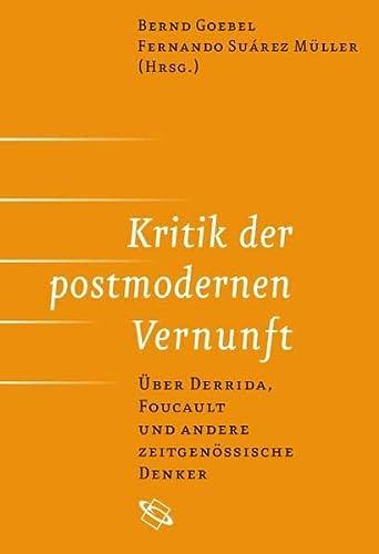 Kritik der postmodernen Vernunft: Bernd Goebel