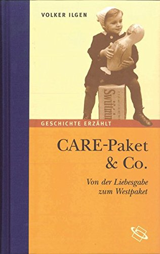 CARE-Paket Co.: Von der Liebesgabe zum Westpaket: Volker Ilgen