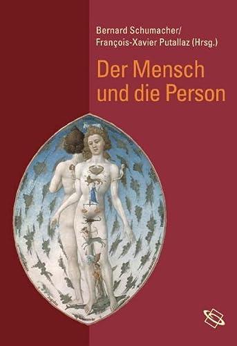Der Mensch und die Person: Bernard Schumacher