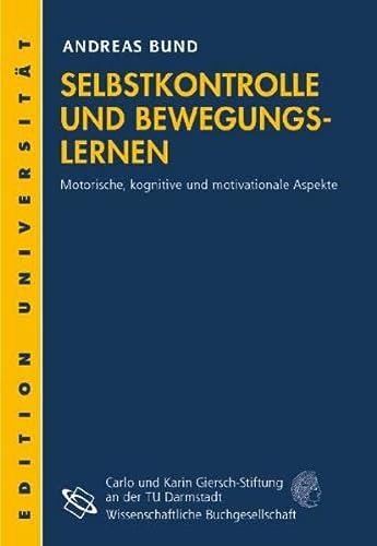 Selbstkontrolle und Bewegungslernen: Andreas Bund