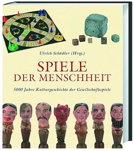 9783534210206: Spiele der Menschheit: 5000 Jahre Kulturgeschichte der Gesellschaftsspiele