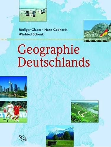 Geographie Deutschlands, - Glaser, Rüdiger, Hans Gebhardt und Winfried Schenk