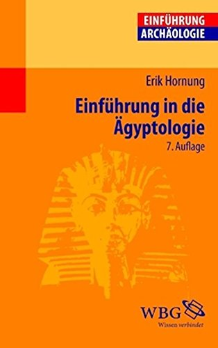 Einführung in die Ägyptologie: Stand - Methoden - Aufgaben: Hornung, Erik