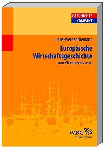 Europäische Wirtschaftsgeschichte: Vom Mittelalter bis heute: Niemann, Hans W.