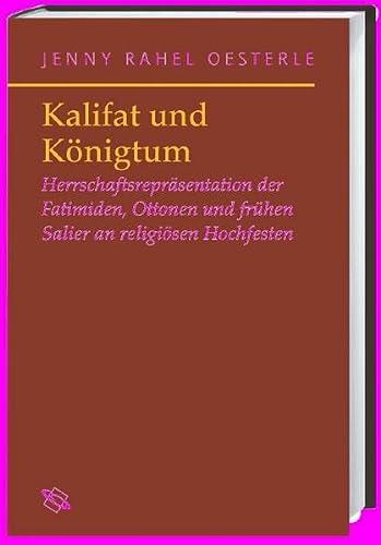 Kalifat und Königtum: Jenny R. Oesterle