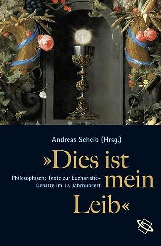 Dies ist mein Leib: Andreas Scheib