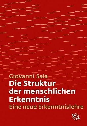9783534220793: Die Struktur der menschlichen Erkenntnis: Eine neue Erkenntnislehre