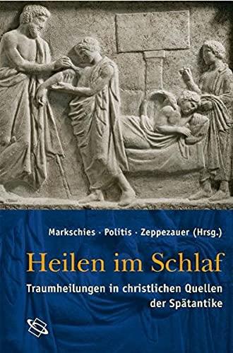 9783534221561: Heilen im Schlaf: Traumheilungen in christlichen Quellen der Spätantike