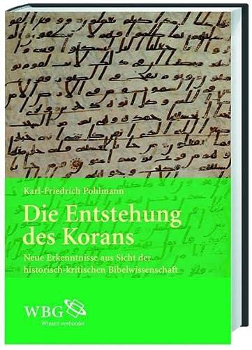 9783534229888: Die Entstehung des Korans: Neue Erkenntnisse aus Sicht der historisch-kritischen Bibelwissenschaft