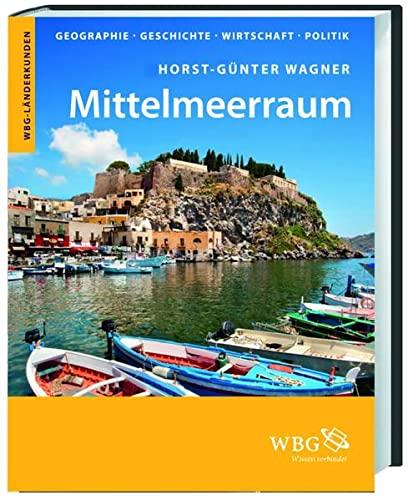 9783534231799: Mittelmeerraum: Geographie, Geschichte, Wirtschaft, Politik