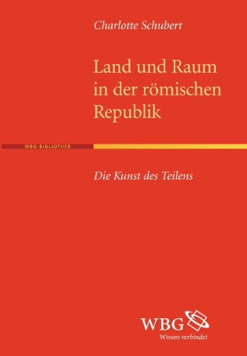 Land Und Raum in Der R Mischen Republik: Charlotte Schubert