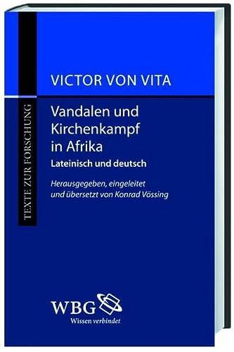 Vandalen und der Kirchenkampf in Afrika: Historia persecutionis Africanae (Texte zur Forschung) ...