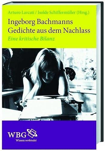 Ingeborg Bachmanns Gedichte aus dem Nachlass: Arturo Larcati