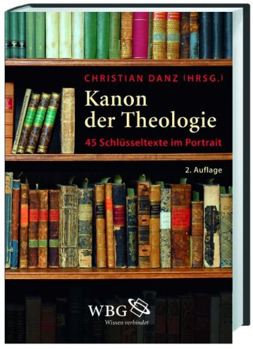 9783534235018: Kanon der Theologie: 45 Schlüsseltexte im Portrait